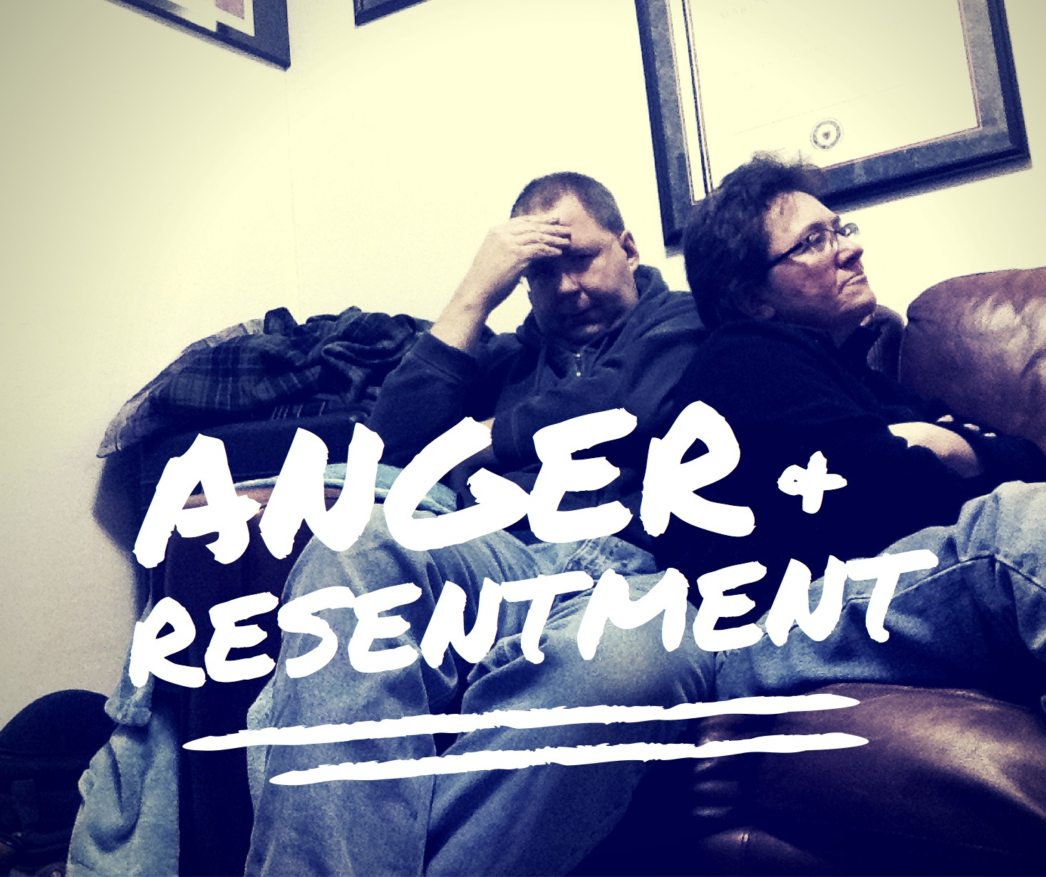 005 – Anger and Resentment
