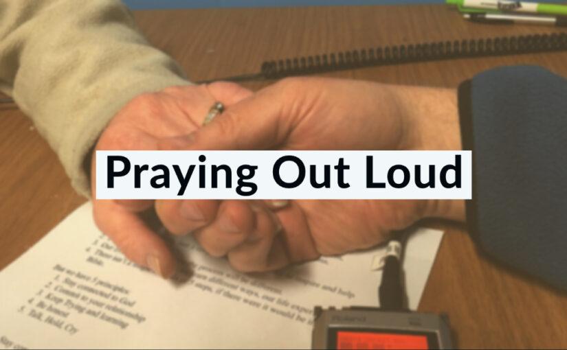 007 – Praying Outloud