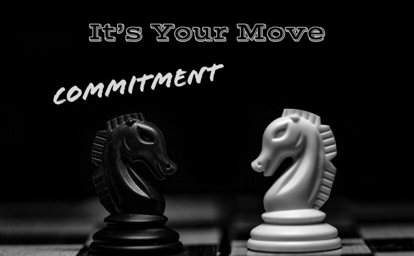 009 – It's Your Move [Commitment]