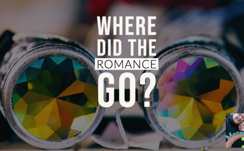 010 – Where did the Romance go?